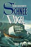 Schneevogel. Historischer Roman über die ersten Wikinger in Amerika