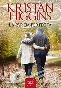 LA PAREJA PERFECTA par Kristan Higgins
