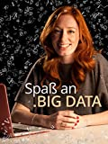 Spaß an. Big Data