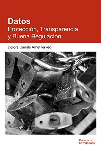 Datos. Protección, Transparencia y Buena Regulación (Documenta) por Dolors Canals Ametller (ed.)