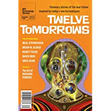 Twelve Tomorrows - Visionary stories of the near future inspired by today's technologies (English Edition)