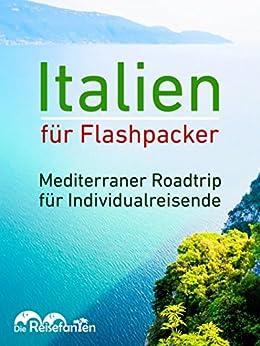 Italien für Flashpacker: Mediterraner Roadtrip für Individualreisende von [Bode, Christian, Eckern, Christiane]