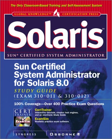 Sun Certified System Administrator for Solaris 8 Study Guide (Exams 310-011 and 310-0120) (Certification Press) por Syngress Media  Inc.