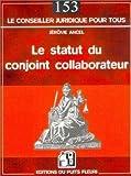 Telecharger Livres Le statut du conjoint collaborateur de Jerome Ancel 10 juin 2003 Broche (PDF,EPUB,MOBI) gratuits en Francaise