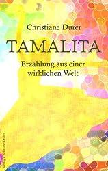 Tamalita - Erzählung aus einer wirklichen Welt
