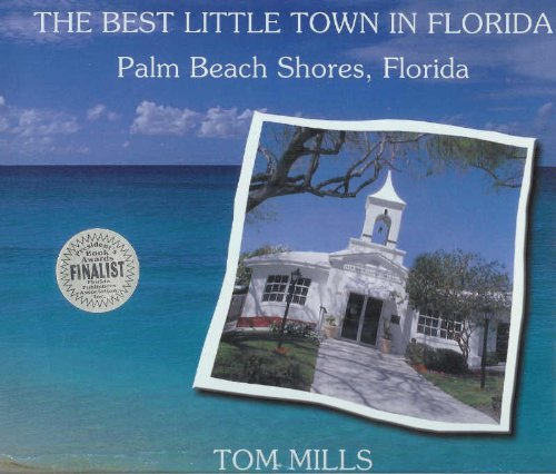 The Best Little Town in Florida: Palm Beach Shores, Florida by Tom Mills (2006-08-02)