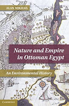 Nature and Empire in Ottoman Egypt par [Mikhail]