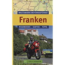 Bruckmanns Motorradführer Franken: Roadbooks – Karten – Tipps