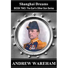 Shanghai Dreams (The Earl's Other Son Series, Book 2)