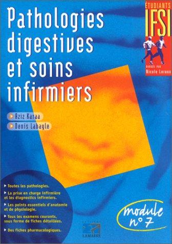 Pathologies digestives et soins infirmiers par Denis Labayle, Aziz Karaa