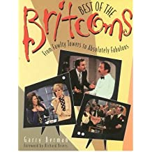 """[(Best of the Britcoms: From """"Fawlty Towers"""" to """"Absolutely Fabulous"""")] [Author: Garry Berman] published on (October, 1999)"""