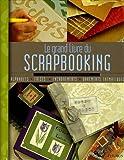 Le grand livre du Scrapbooking
