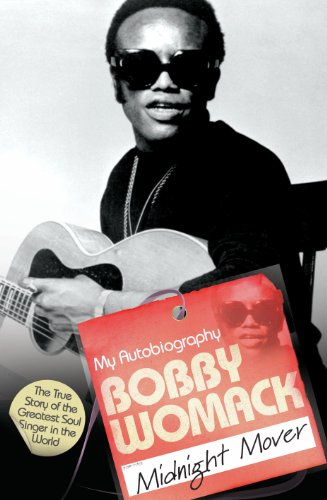 Bobby Womack: My Autobiography - Midnight Mover (English Edition)