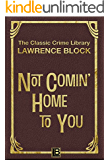 Not Comin' Home to You (The Classic Crime Library Book 8) (English Edition)