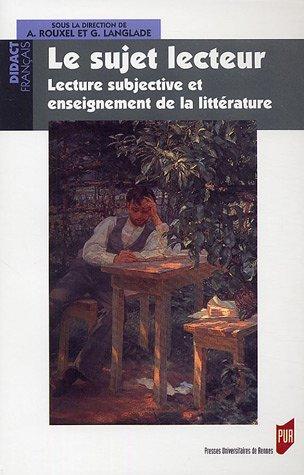 Le sujet lecteur : Lecture subjective et enseignement de la littrature