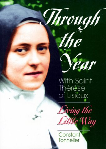 Through the Year with Saint Therese of Lisieux: Living the Little Way