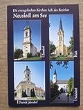 Die evangelischen Kirchen A.B. des Bezirkes Neusiedl am See: Gols, Neusiedl am See, Deutsch Jahrndorf, Zurndorf