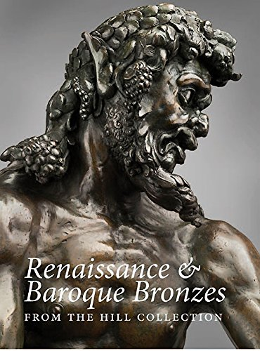 Renaissance and Baroque Bronzes from the Hill Collection par From Paul Holberton Publishing