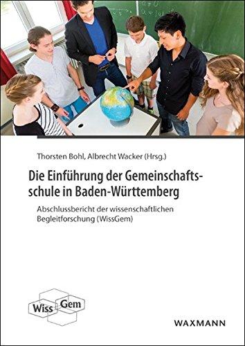 Die Einführung der Gemeinschaftsschule in Baden-Württemberg: Abschlussbericht der wissenschaftlichen Begleitforschung (WissGem)