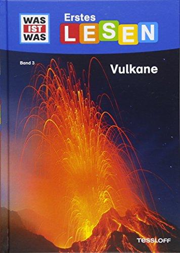 WAS IST WAS Erstes Lesen, Band 3: Vulkane: Wie heißt der größte Vulkan der Welt? Wie nennt man flüssiges Gestein? Wie riechen Vulkane?