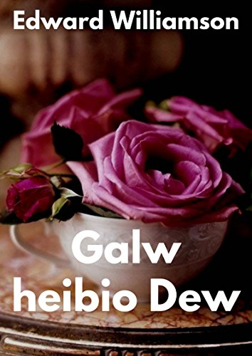 Galw heibio dew (Welsh Edition) por Edward  Williamson