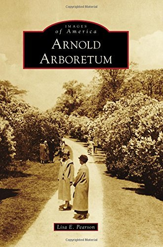 Arnold Arboretum (Images of America) by Lisa E. Pearson (2016-03-21)