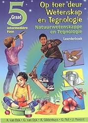 Op Toer Deur Wetenskap En Tegnologie: Graad 5: Leerdersboek