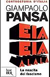 Eia eia alalà: La nascita del fascismo (Best BUR) (Italian Edition)