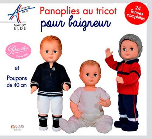 Panoplies au tricot pour petit baigneur et poupons de 40 cm: 24 tenues complètes