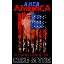 A New America: The First Novel of the Alt-Right! (English Edition)