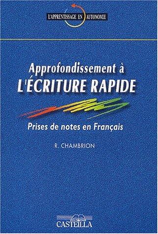 Approfondissement à l'écriture rapide : Prises de notes en français