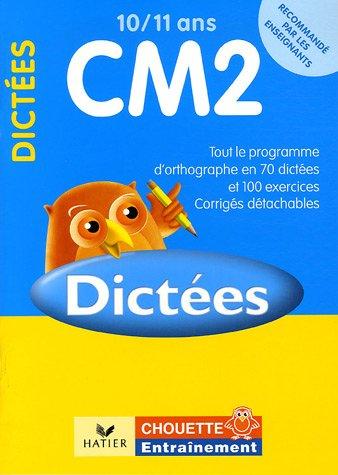 Dictées CM2 10/11 ans : Exercices de base
