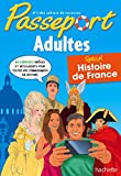 Telecharger Livres Passeport Adultes Histoire de France Cahier de vacances (PDF,EPUB,MOBI) gratuits en Francaise