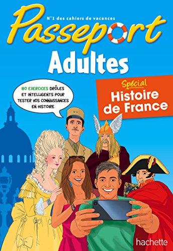 Passeport Adultes Histoire de France - Cahier de vacances par Agnès Scotto-Gabrielli