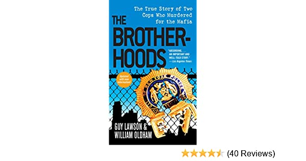 The brotherhoods the true story of two cops who murdered for the the brotherhoods the true story of two cops who murdered for the mafia ebook guy lawson william oldham amazon kindle store fandeluxe Images