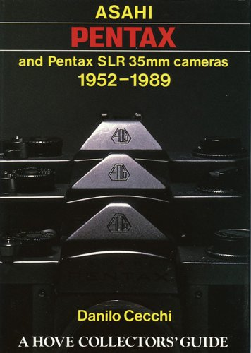 Asahi Pentax and Pentax SLR 35mm Cameras: 1952-1989 (Hove Collector's Guide)