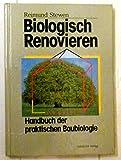 Biologisch Renovieren. Handbuch der praktischen Baubiologie