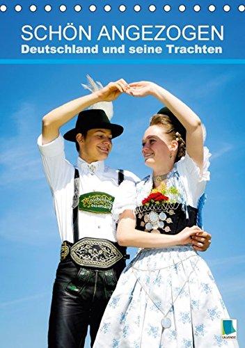 Schöne Menschen Kleidung (Deutschland und seine Trachten: Schön angezogen (Tischkalender 2017 DIN A5 hoch): Tradition unter weiß-blauem Himmel (Monatskalender, 14 Seiten) (CALVENDO Menschen))