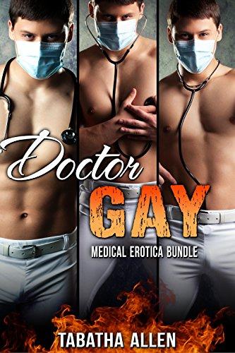 Doctor Gay Medical Erotica Bundle Doctor Examination Anthology By Allen Tabatha