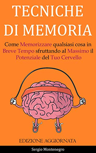 Tecniche di Memoria: Come Memorizzare