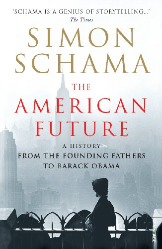 The American Future: A History From The Founding Fathers To Barack Obama