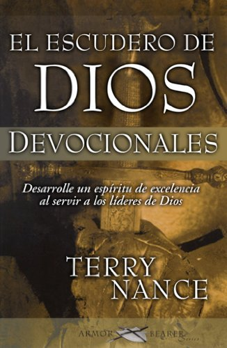El Escudero de Dios: Devocionales = God's Armorbearer: Devotional (Spanish Edition) by Terry Nance (2005-09-26) (De Escudero Dios El)