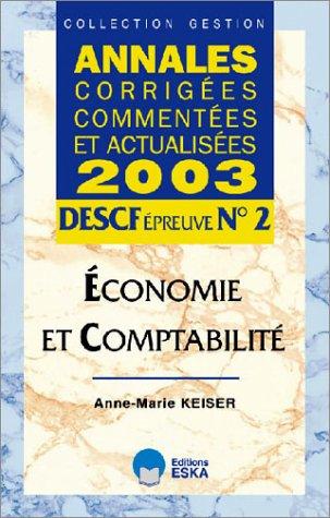 Economie et comptabilité : Annales corrigées commentées et actualisées DESCF Epreuve n°2