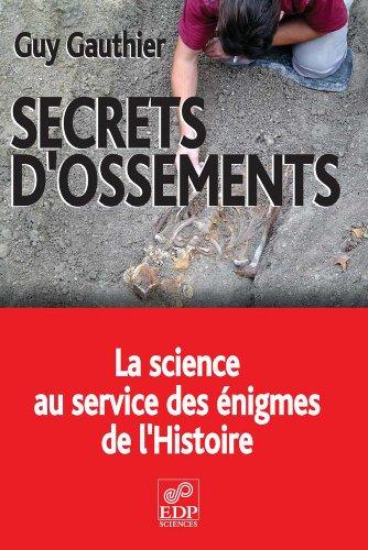 Secrets d'ossements: La science au service des énigmes de l'histoire