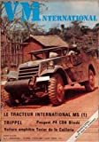 VM INTERNATIONAL [No 5] du 15/04/1985 - LE TRACTEUR INTERNATIONAL M5 - TRIPPEL - PEUGEOT P4 CBH BLINDE - VOITURE AMPHIBIE TEXIER DE LA CAILLERIE - MODELISME.
