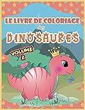 Le livre de coloriage des Dinosaures Volume 2: 30 autres dessins de petits dinosaures encore plus mignons pour enfants de 3 à 10 ans