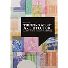 Thinking About Architecture: An Introduction to Architectural Theory by Colin Davies (2011-10-19)