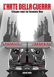 L'arte della guerra - Cinque anni in Formula Uno (Italian Edition)