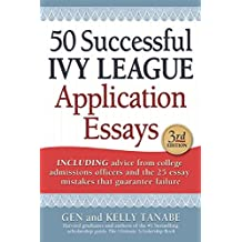 50 Successful Ivy League Application Essays by Gen Tanabe (2015-06-25)
