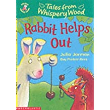 Rabbit Helps Out (Colour Young Hippo: Tales from Whispery Wood)